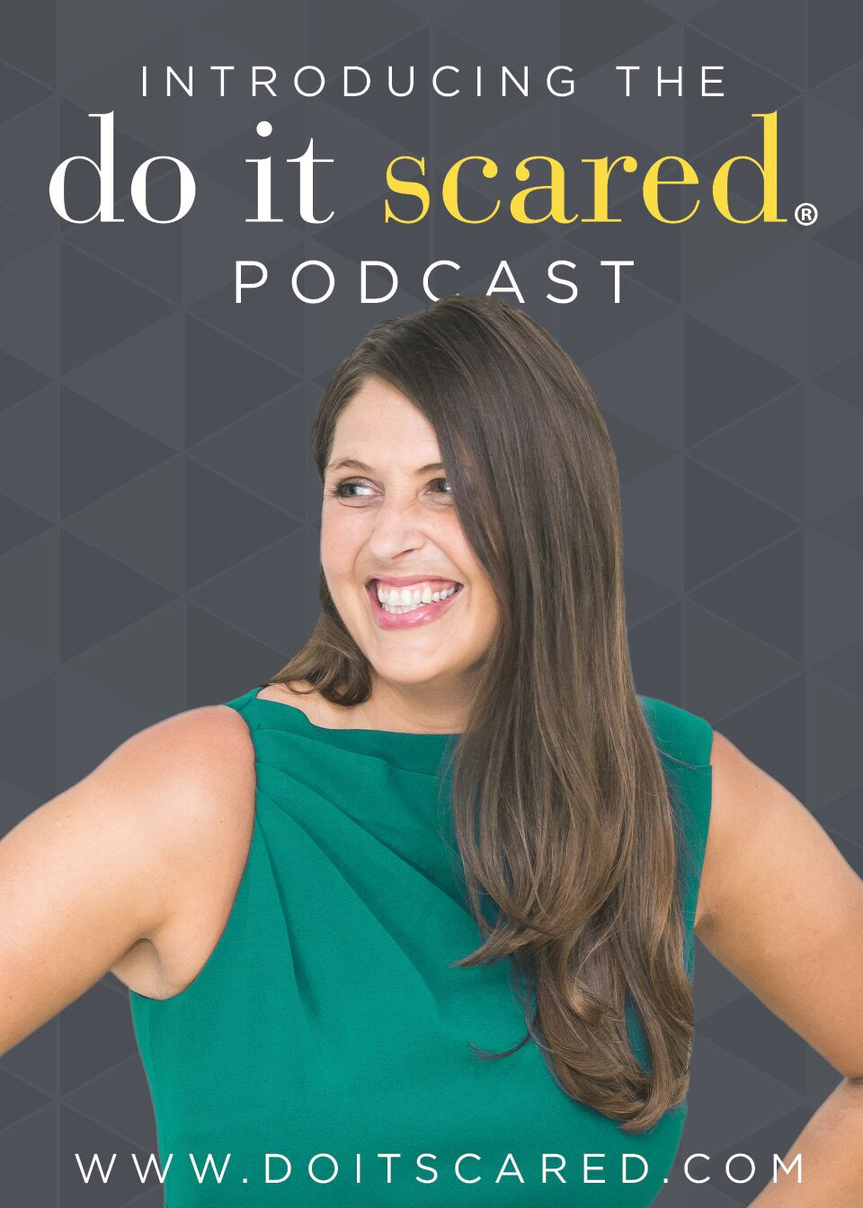 EP 0: Welcome to the Do It Scared™ Podcast