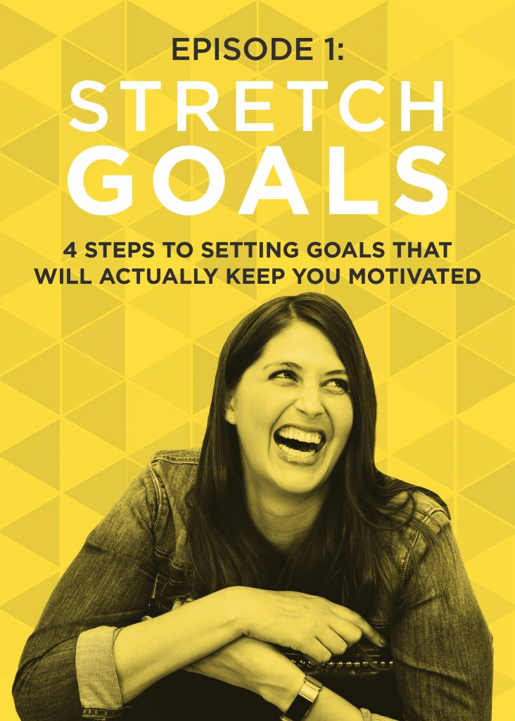 Why Stretch Goals are the Secret to Creating a Life You LOVE | Why Small Goals Aren't Sustainable | Do It Scared Podcast with Ruth Soukup