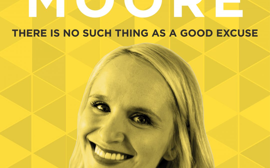 EP 2: There's No Such Thing as a Good Excuse with Susie Moore