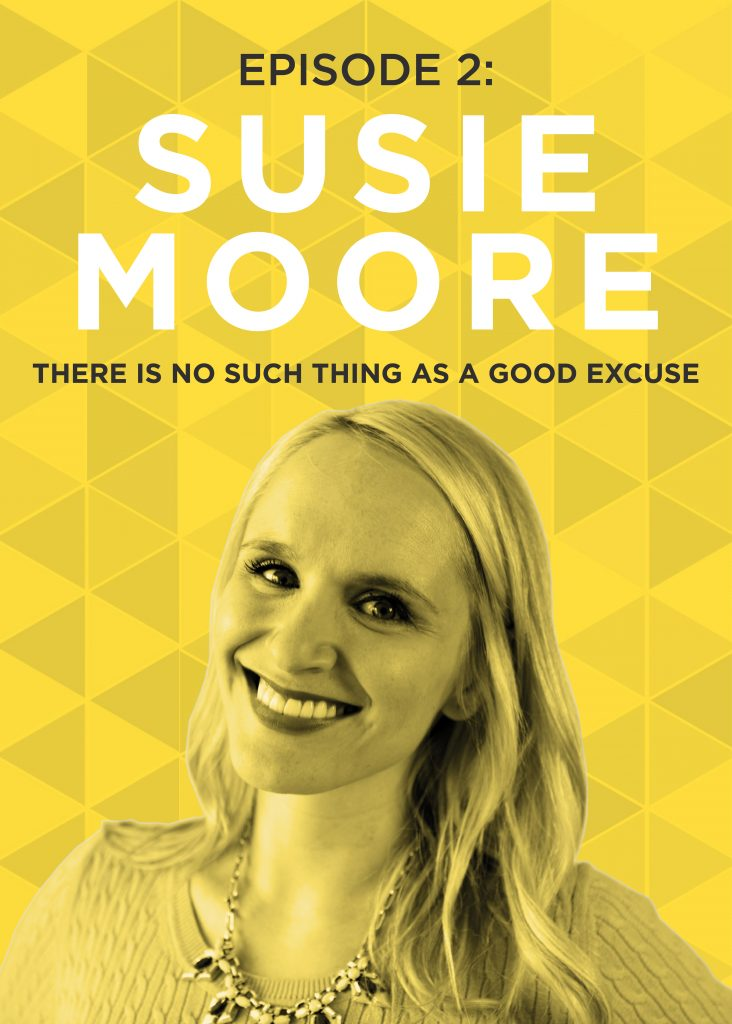 There's No Such Thing as a Good Excuse with Susie Moore   Do It Scared Podcast with Ruth Soukup   Why Nobody Knows What They're Doing