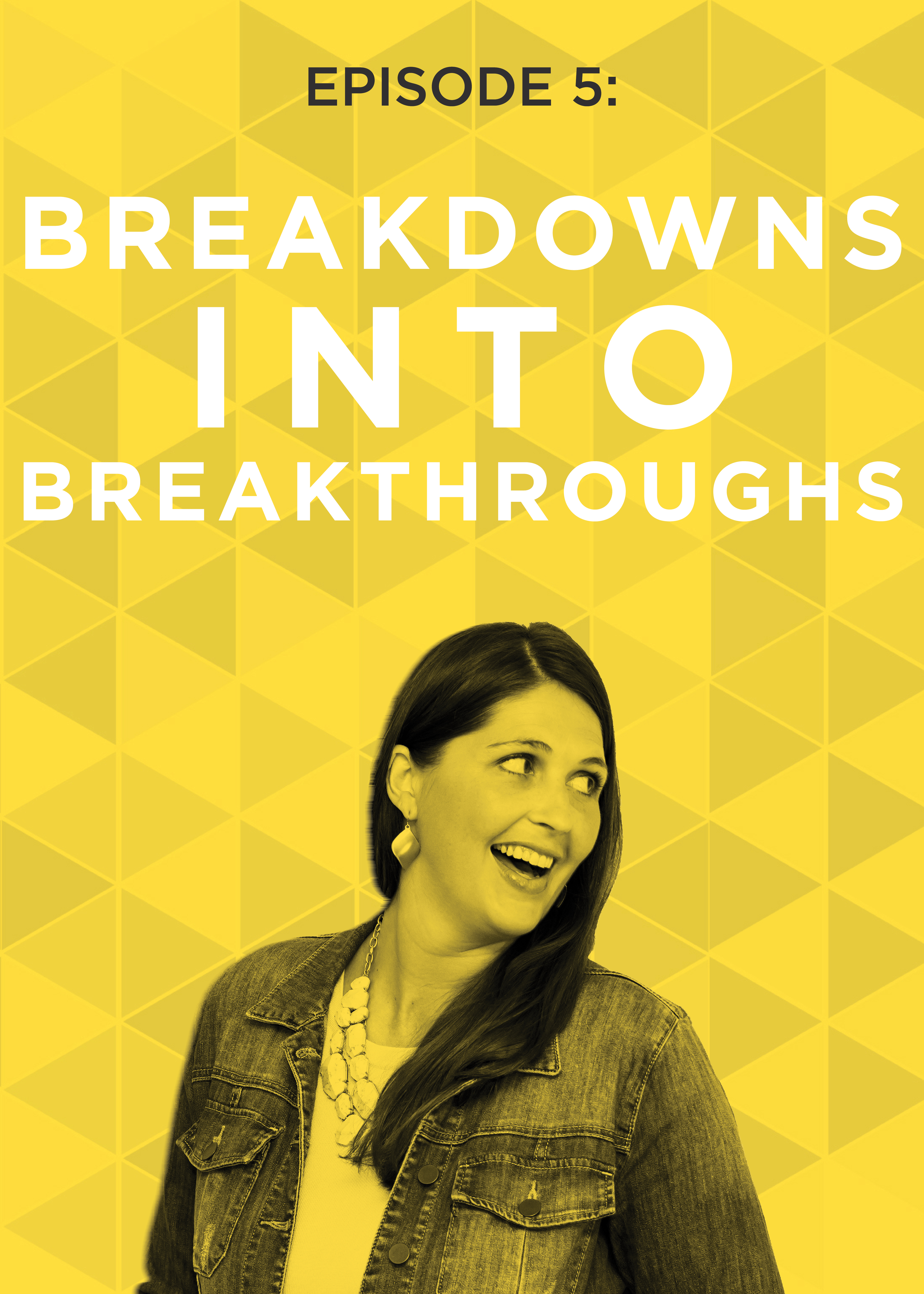How to turn breakdowns into breakthroughs | Do It Scared Podcast with Ruth Soukup | How to turn obstacles into opportunities