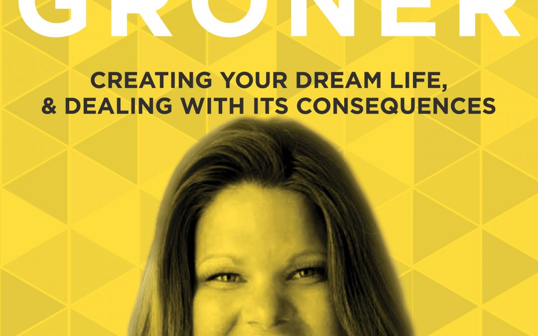 EP 6: Creating Your Dream Life, & Dealing With its Consequences with Rosemarie Groner