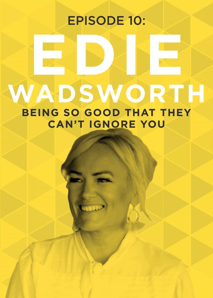 One way to move past rejection is to become so good that they just can't say no! Edie Wadsworth figured this out, and used her determination to flourish in two impressive careers. Learn how to overcome obstacles, switch paths, and Do it Scared!