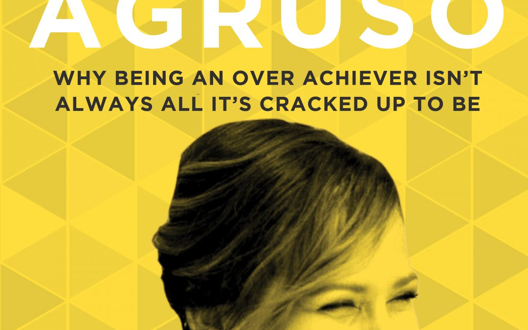 Ep 14: Why Being An Over Achiever Isn't Always All it's Cracked Up To Be with Tasha Agruso