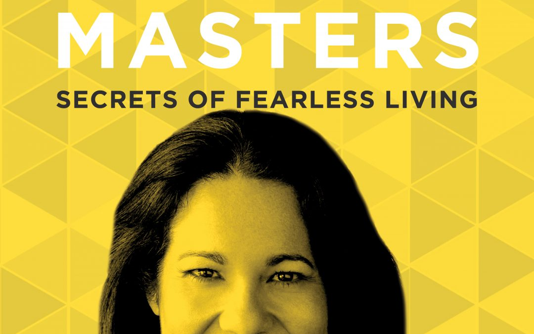 EP 16: Secrets of Fearless Living with Tess Masters