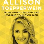 Overcoming the Odds and Forging Your Own Path with Allison Toepperwein | Do It Scared™ Podcast with Ruth Soukup