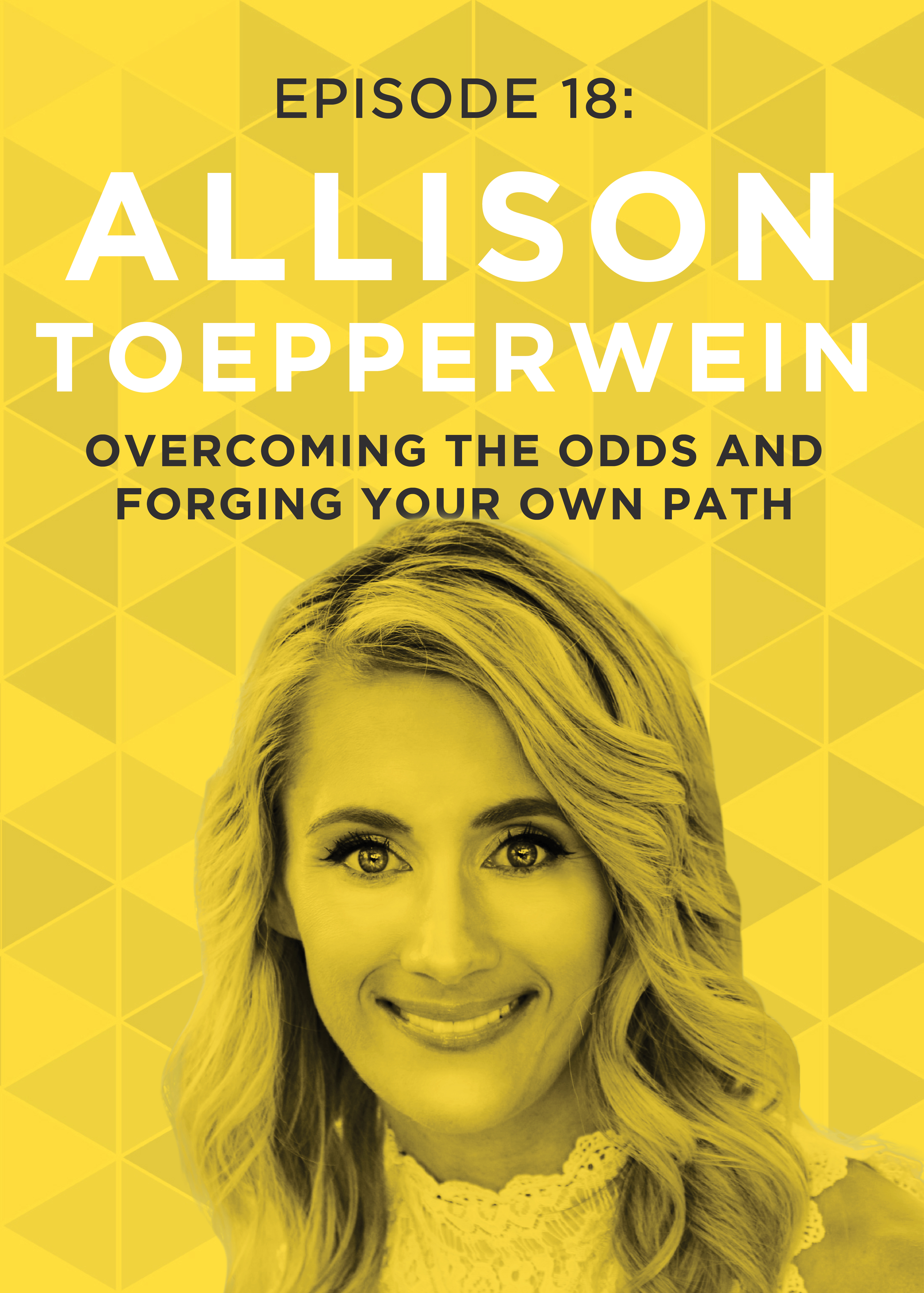 Overcoming the Odds and Forging Your Own Path with Allison Toepperwein   Do It Scared™ Podcast with Ruth Soukup