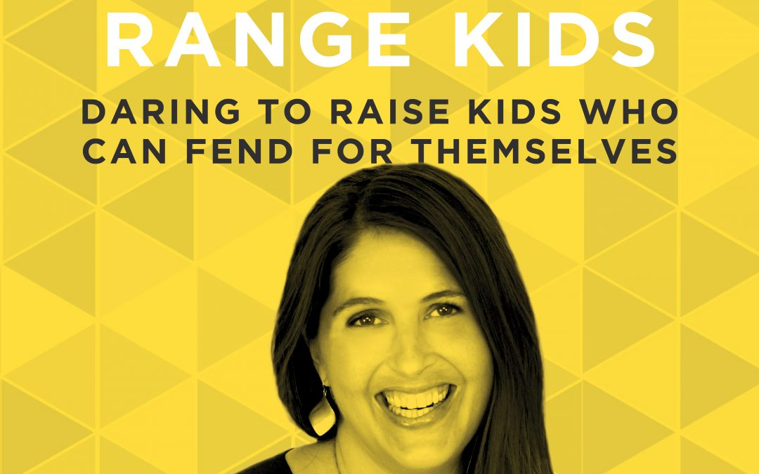 EP 21: Daring to Raise Kids Who Can Fend for Themselves