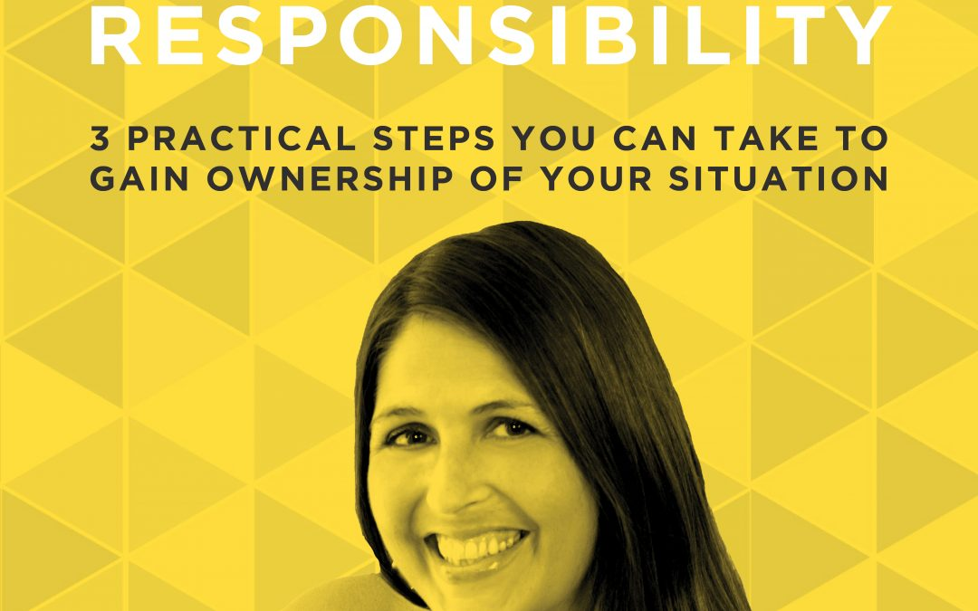 EP 25: The Power of Taking Full Responsibility