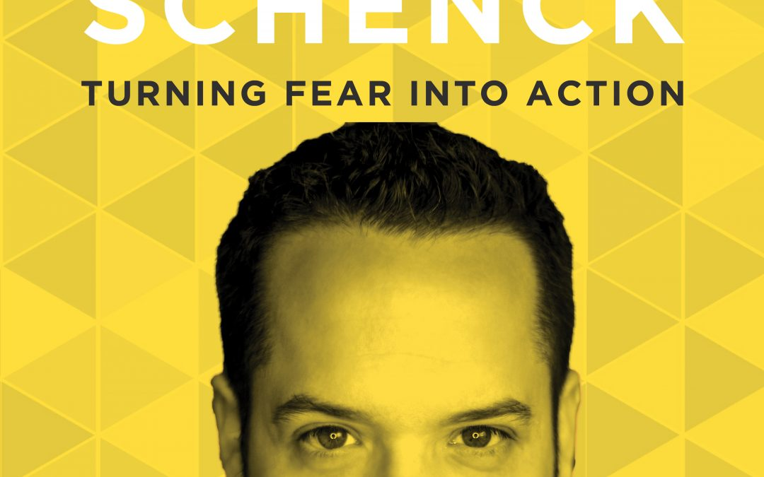 EP 30: Turning Fear Into Action with Justin Schenck