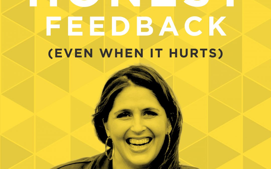 EP 31: Embracing Honest Feedback (Even When it Hurts)