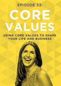 Do you embrace core values in your business? In this episode of the Do It Scared™ Podcast, Ruth talks about core values: what they are, what they mean to you, how you can adopt them in your life and business, and how living by them can change your life!