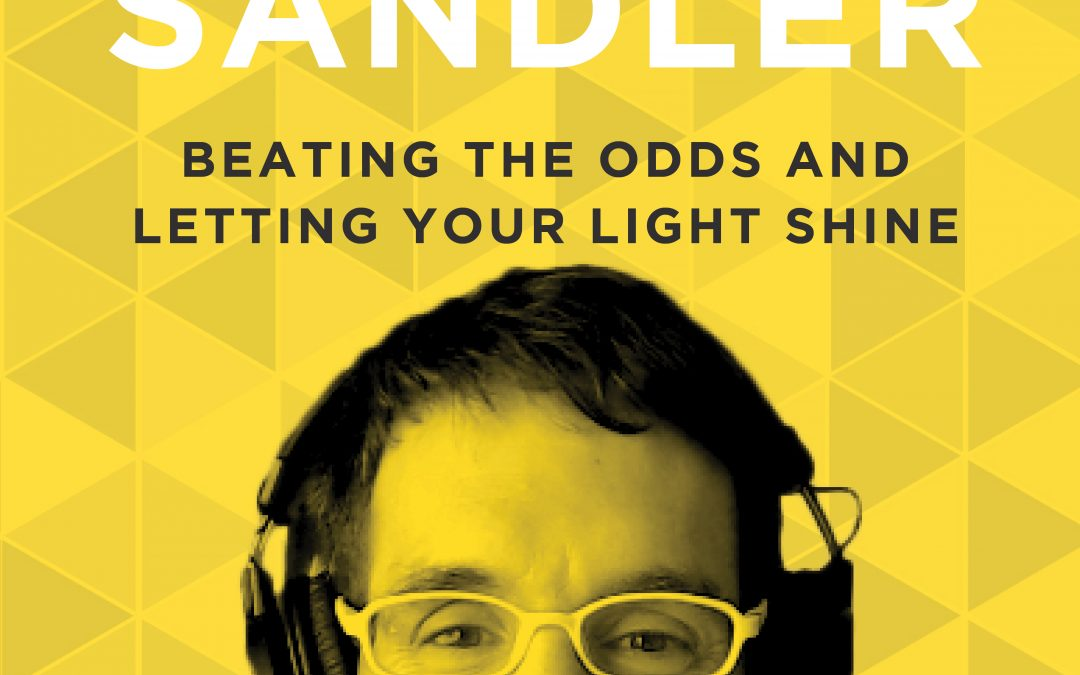 EP 34: Beating the Odds and Letting Your Light Shine with Michael Sandler