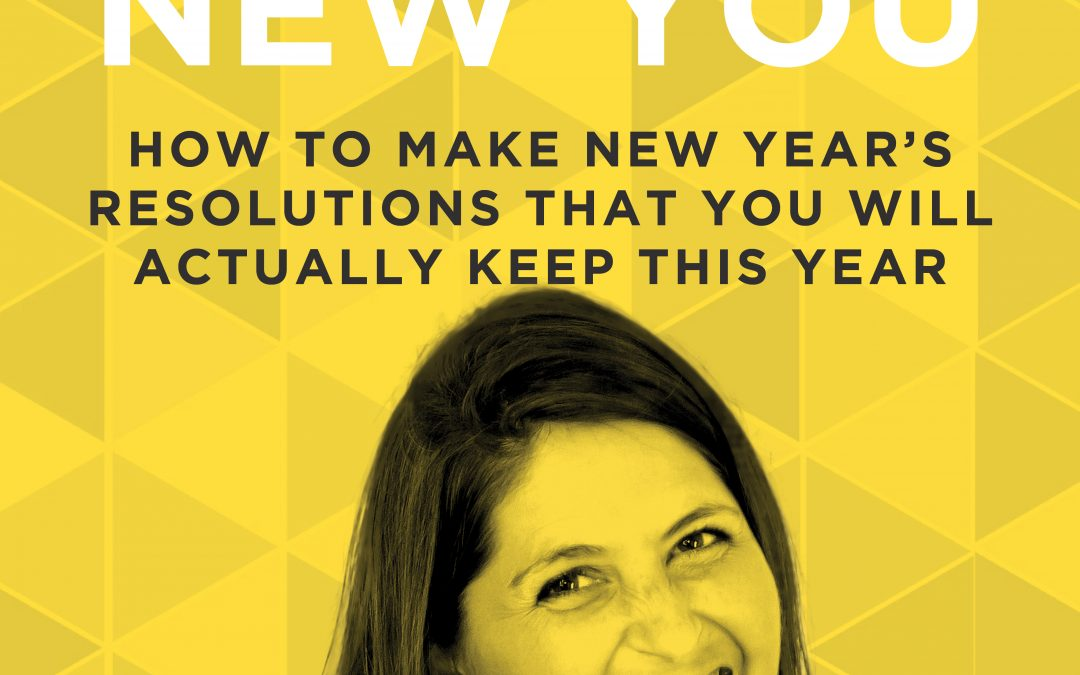 EP 37: How To Make New Years Resolutions That You Will Actually Keep This Year