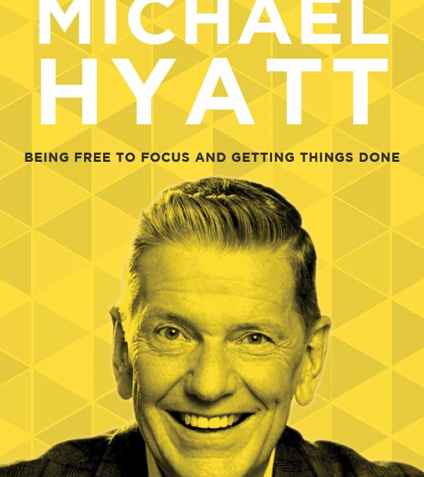 EP 50: Being Free to Focus and Getting Things Done with Michael Hyatt