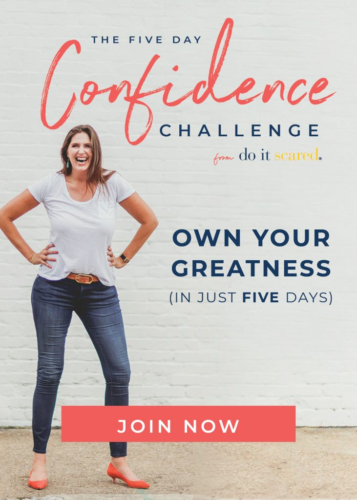 Ever feel like you've been sitting on the sidelines of your own life, afraid to jump in and go after your dreams? The Do It Scared Confidence Challenge is designed to help you to discover your inner strength in just five days! Best of all, it's FREE!