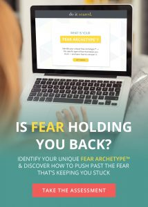Did you know that not all fear is created equal or manifests itself in the same way? Take this free assessment and find out your Fear Archetype™!