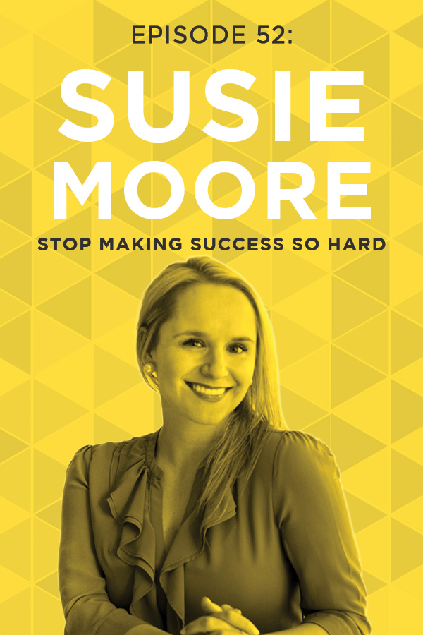 Want to be successful and live a life you love, but feel like the deck is stacked against you and it's just too hard? According to Susie Moore, it doesn't have to be! Don't miss this incredible episode of the Do It Scared Podcast where Susie breaks down just how simple success can be if you let it!