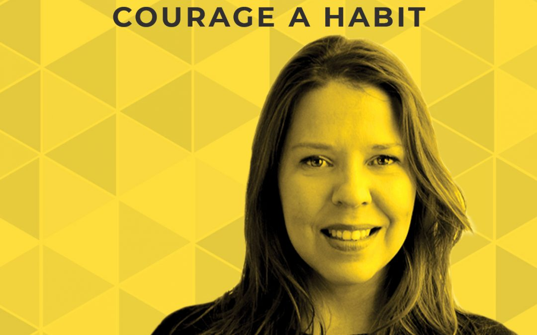 EP 62: How to Make Courage a Habit With Kate Swoboda
