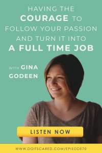 Freelance writer Gina Godeen walked away from a lucrative career in the mining industry to create her own writing business. In this episode of the Do It Scared Podcast, she shares how she conquered her fears and went for it. She also talks about marketing, niching down, and belonging to great communities. #writing #writers #inspirationalpodcast #podcasts #doitscared