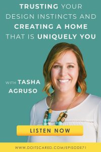 Love your home? Designer Tasha Agruso talks about her business and why designing a home you love is so important. Tasha, the host of the Colorful Conversations podcast and the owner of Kaleidoscope Living and Designer in a Binder shares life tips, business tips, and design inspiration on this episode of the Do it Scared Podcast! #DIY #design #homedecor #podcasts #inspirationalpodcasts
