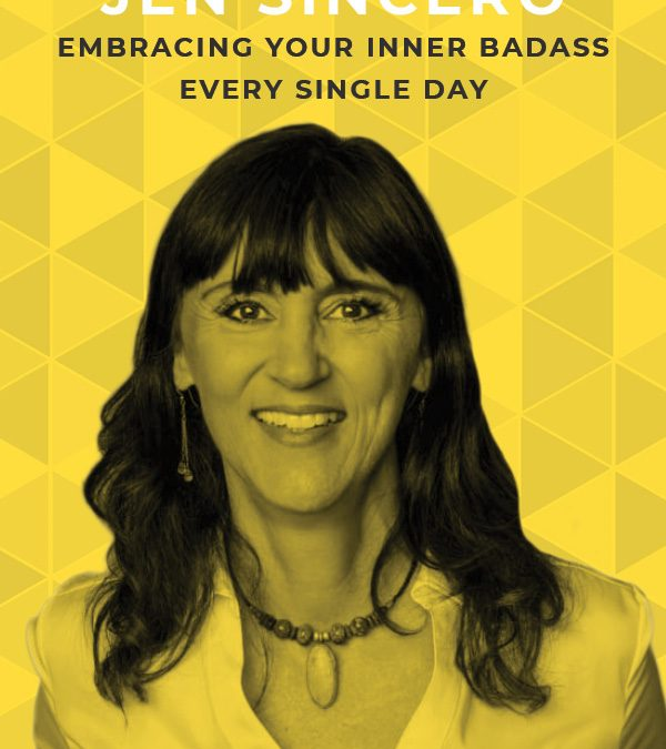 EP 75: Embracing Your Inner Badass Every Single Day with Jen Sincero