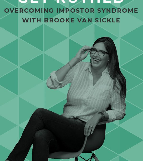 EP 78: Get Ruthed: Overcoming Impostor Syndrome with Brooke Van Sickle