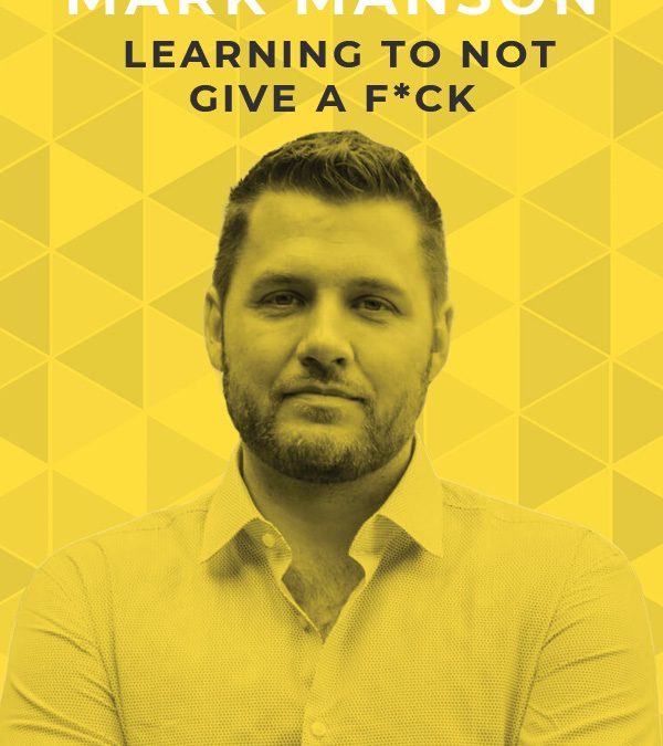Ep. 83: Learning to Not Give a F*ck with Mark Manson