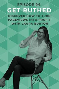 Laura Burton has an unusual problem: she has lots of traffic & products, but she's not making much money! She gives so much away for free that most of her income is from ad revenue. Listen as she Gets Ruthed and learns to turn pageviews into real profit! #pageviews #doitscared #money #blogging