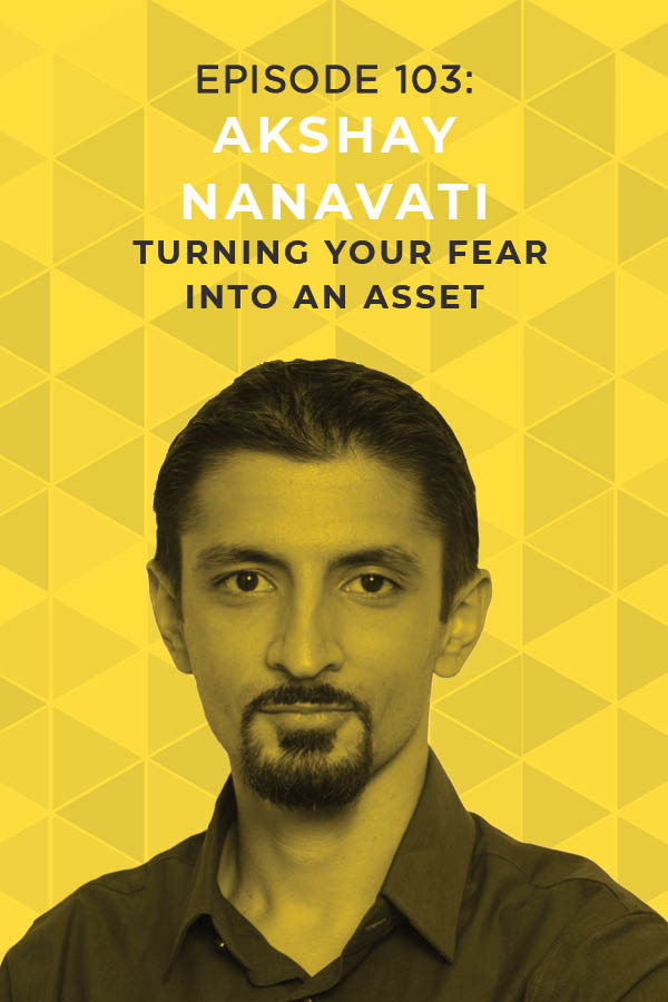 Following your passion isn't meant to be easy! Akshay Nanavati knows this all too well, but instead of fighting against the idea of a hard path, he embraces it. And he's here to help you do the same by finding, living, & loving your worthy struggle. #fearvana #doitscared