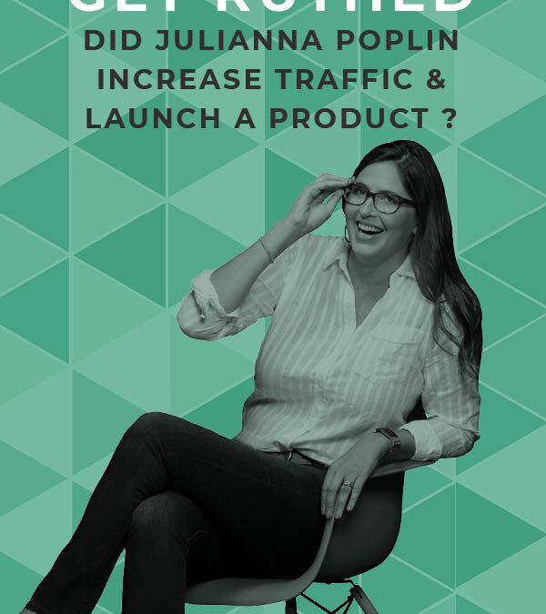 EP 104: Get Ruthed Update:  Did Julianna Poplin Increase Traffic & Launch a Product ?