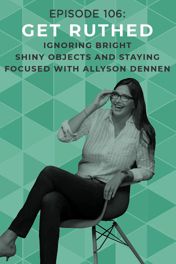 Allyson Dennen is dedicated to making her blog a success, but she just isn't seeing progress or gaining traction. Tune in as she Gets Ruthed and learns to niche down, hone in, and get over bright shiny object syndrome. #getruthed #coaching #doitscared #eba